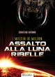 Cover of Assalto alla luna ribelle