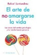 Cover of El arte de no amargarse la vida