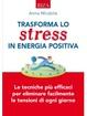 Cover of Trasforma lo stress in energia positiva