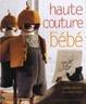 Cover of Haute couture pour bébé