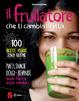 Cover of Il frullatore che ti cambia la vita
