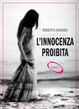 Cover of L'innocenza proibita