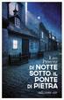 Cover of Di notte sotto il ponte di pietra