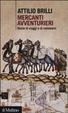 Cover of Mercanti avventurieri. Storie di viaggi e di commerci
