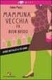 Cover of Mammina vecchia fa buon brodo