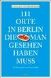 Cover of 111 Orte in Berlin, die man gesehen haben muss