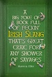 Cover of A Massive Book Full of Feckin' Irish Slang That's Great Craic for Any Shower of Savages