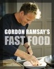 Cover of Gordon Ramsay's Fast Food