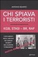 Cover of Chi spiava i terroristi. KGB, Stasi, BR, RAF