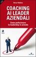 Cover of Coaching ai leader aziendali. Come perfezionare la leadership in azienda