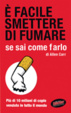 Cover of E' facile smettere di fumare se sai come farlo