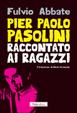 Cover of Pier Paolo Pasolini raccontato ai ragazzi