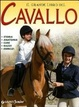 Cover of Il grande libro del cavallo. Storia, anatomia, cure, razze, esercizi