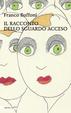 Cover of Il racconto dello sguardo acceso