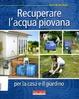 Cover of Recuperare l'acqua piovana per il giardino e la casa