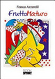 Cover of Frutto maturo