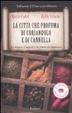 Cover of La città che profuma di coriandolo e cannella