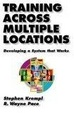 Cover of Training Across Multiple Locations