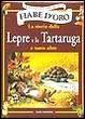 Cover of La storia della lepre e della tartaruga e tante altre