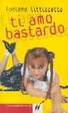 Cover of Ti amo bastardo