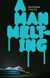 Cover of A man melting