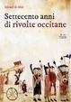 Cover of Settecento anni di rivolte occitane