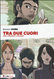Cover of Tra due cuori