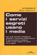 Cover of Come i servizi segreti usano i media