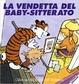 Cover of La vendetta del baby-sitterato