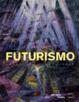 Cover of Futurismo. Catalogo della mostra (Roma, 20 febbraio-24 maggio 2009)