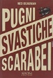Cover of Pugni, svastiche, scarabei
