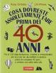 Cover of Cosa dovreste assolutamente fare prima dei 40 anni