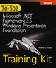 Cover of MCTS Self-Paced Training Kit (Exam 70-502) Microsoft .NET Framework 3.5 Windows Presentation Foundation