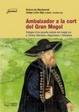 Cover of Ambaixador a la cort del Gran Mogol