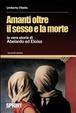 Cover of Amanti oltre il sesso e la morte. La vera storia di Abelardo ed Eloisa