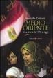Cover of Medio Oriente. Una storia dal 1991 a oggi
