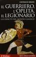 Cover of Il guerriero, l'oplita, il legionario