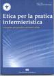 Cover of Etica per la pratica infermieristica