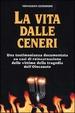 Cover of La vita dalle ceneri