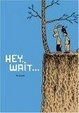 Cover of Hey, Wait...