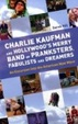 Cover of Charlie Kaufman and Hollywood's Merry Band of Pranksters, Fabulists and Dreamers