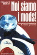 Cover of Noi siamo i Mods
