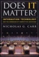 Cover of Does IT Matter? Information Technology and the Corrosion of Competitive Advantage