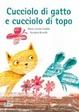 Cover of Cucciolo di gatto e cucciolo di topo