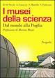 Cover of I musei della scienza dal mondo alla Puglia