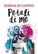 Cover of Petali di me
