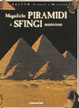 Cover of Magnifiche Piramidi e Sfingi misteriose