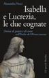 Cover of Isabella e Lucrezia, le due cognate