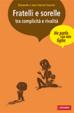 Cover of Fratelli e sorelle tra complicità e rivalità
