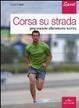Cover of Corsa su strada. Preparazione allenamento regolamenti